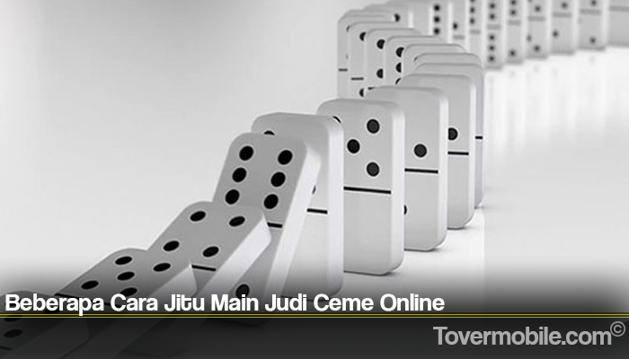 Beberapa Cara Jitu Main Judi Ceme Online