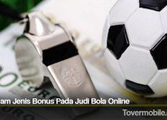 Beragam Jenis Bonus Pada Judi Bola Online