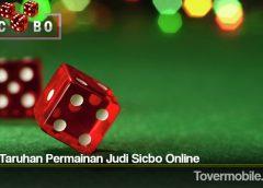 Jenis Taruhan Permainan Judi Sicbo Online