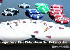Keuntungan Yang Bisa Didapatkan Dari Poker Online