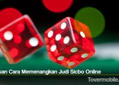 Panduan Cara Memenangkan Judi Sicbo Online
