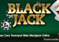 Panduan Cara Terampuh Main Blackjack Online