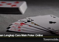 Panduan Lengkap Cara Main Poker Online