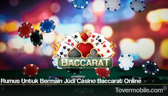Rumus Untuk Bermain Judi Casino Baccarat Online