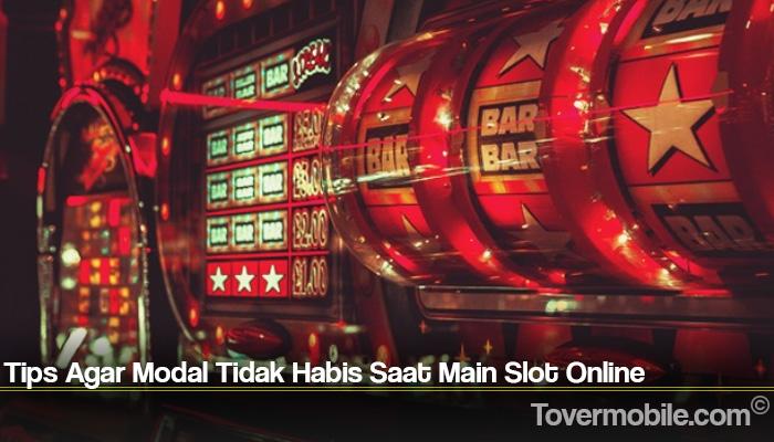 Tips Agar Modal Tidak Habis Saat Main Slot Online