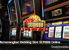 Tips Memenangkan Betting Slot SCR888 Online