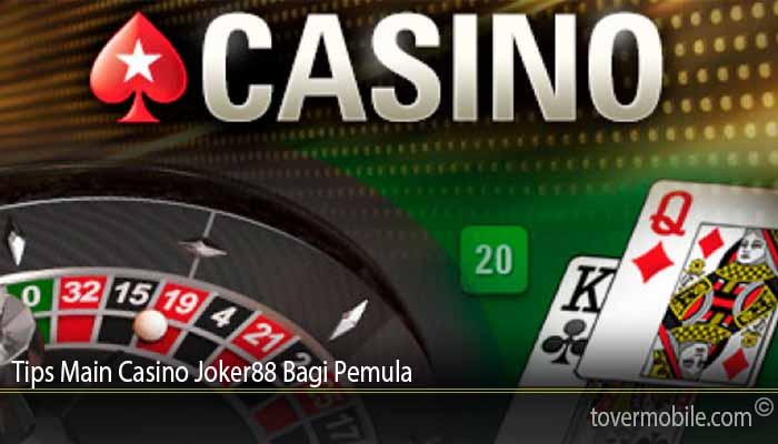Tips Main Casino Joker88 Bagi Pemula